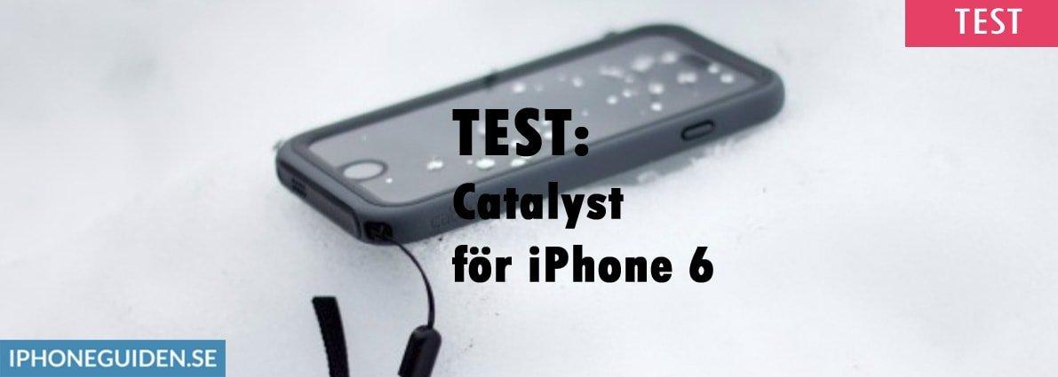 Test  Catalyst för iPhone 6 - iPhoneGuiden.se 45909ca3024e6